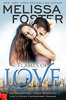 Flames of Love (Love in Bloom: The Remingtons, Book 3) by [Foster, Melissa]