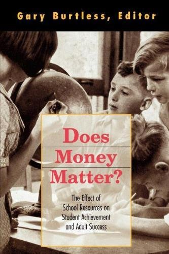 Does Money Matter?: The Effect of School Resources on Student Achievement and Adult Success (Brookings Dialogues on Public Policy)