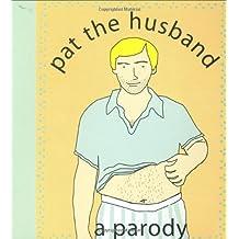 Pat the Husband: A Parody