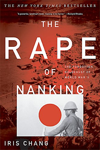 - The Rape Of Nanking: The Forgotten Holocaust Of World War II
