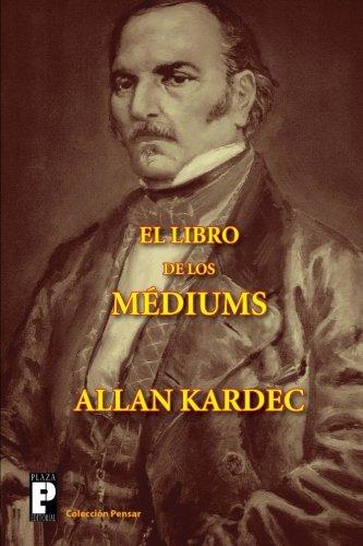 El libro de los mediums (Spanish Edition) [Allan Kardec] (Tapa Blanda)