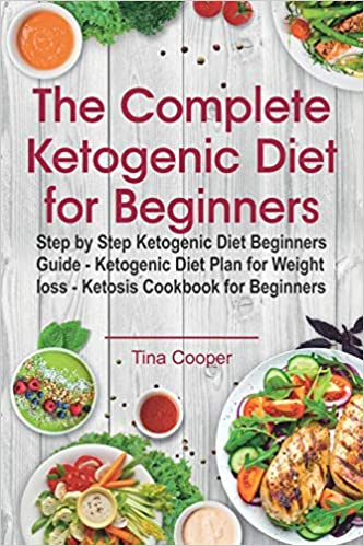 The complete complete ketogenic diet for beginners