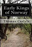 Early Kings of Norway, Thomas Carlyle, 1499183585