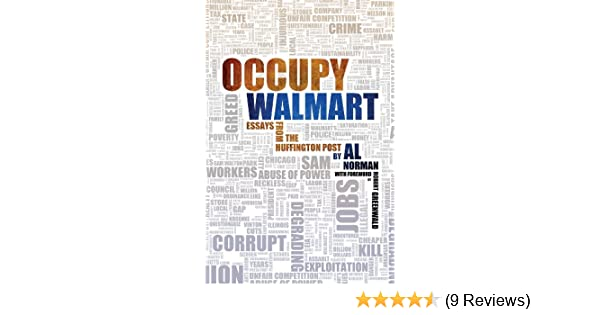 Maya Angelou Biography Essay Amazoncom Occupy Walmart Essays From The Huffington Post Ebook Al  Norman Kindle Store Abortion Should Be Legal Essay also Pro Choice Abortion Essays Amazoncom Occupy Walmart Essays From The Huffington Post Ebook  Essays On A Rose For Emily