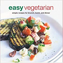 Easy vegetarian simple recipes for brunch lunch and dinner easy vegetarian simple recipes for brunch lunch and dinner ryland peters small 9781845974930 amazon books forumfinder Choice Image