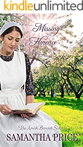 Missing Florence: Amish Romance (The Amish Bonnet Sisters Book 7)