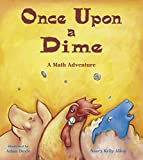 img - for Once Upon a Dime: A Math Adventure (Charlesbridge Math Adventures) book / textbook / text book
