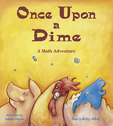 Once Upon a Dime: A Math Adventure (Charlesbridge Math Adventures)