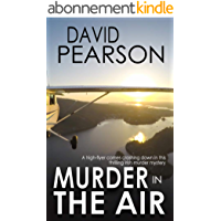 MURDER IN THE AIR: a high-flyer comes crashing down in this thrilling Irish murder mystery (English Edition)