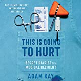 This Is Going to Hurt: Secret Diaries of a