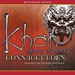 Khan: Empire of Silver: A Novel of the Khan Empire | Conn Iggulden