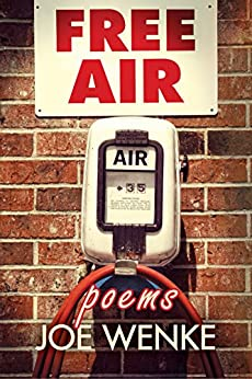 Free Air: poems by [Wenke, Joe]