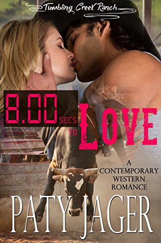 - 8 Seconds to Love: Tumbling Creek Ranch Series