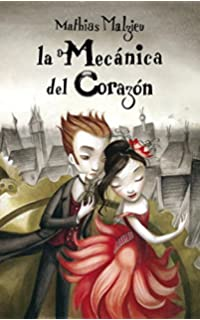 La mecanica del corazon / The Boy With the Cuckoo-Clock Heart (Spanish Edition