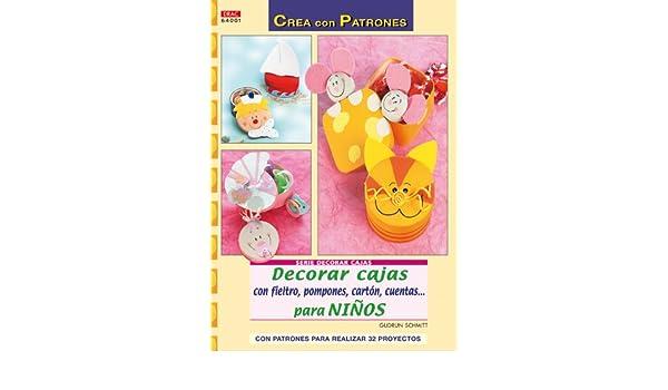 DECORAR CAJAS CON FIELTRO, POMPONES, CARTON, CUENTAS...PARA NINOS: AA.VV: 9788498740493: Amazon.com: Books