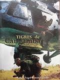 img - for Tigres de cangamba.memorias de la guerra de angola. book / textbook / text book