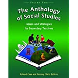 The Anthology of Social Studiess: Issues and Strategies for Secondary Teachers: Written by Roland Case, 2008 Edition, (1st Edition) Publisher: Pacific Educational Press [Paperback]