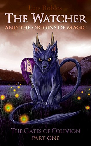 The Watcher: And the Origins of Magic (The Gates of Oblivion Part One Book 1)