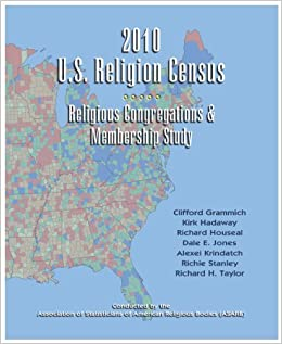 2010 U S Religion Census Religious Congregations Membership Study Clifford Grammich Kirk Hadaway Richard Houseal Dale E Jones Alexei Krindatch