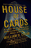 House of Cards: A Tale of Hubris and Wretched Excess on Wall Street (English Edition)