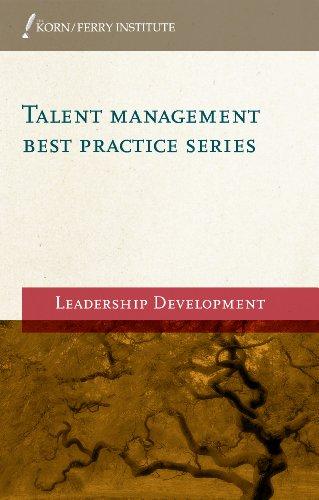 Leadership Development (Korn/Ferry Institute Talent Management Best Practice Series Book 2)