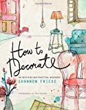 How to Decorate, Shannon Fricke, 0385345070