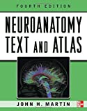 Neuroanatomy Text and Atlas, Fourth Edition (NEUROANATOMY TEXT & ATLAS (MARTIN))