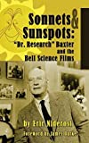 img - for Sonnets to Sunspots: Dr. Research Baxter and the Bell Science Films (hardback) book / textbook / text book