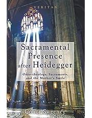 Sacramental Presence after Heidegger: Onto-theology, Sacraments, and the MotherÕs Smile
