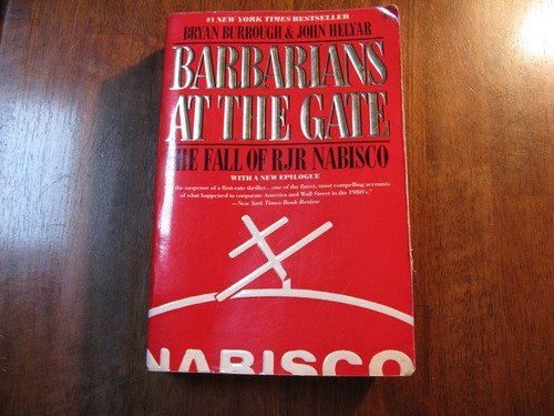 Barbarians at the Gate: The Fall of RJR Nabisco (with New Epilogue)