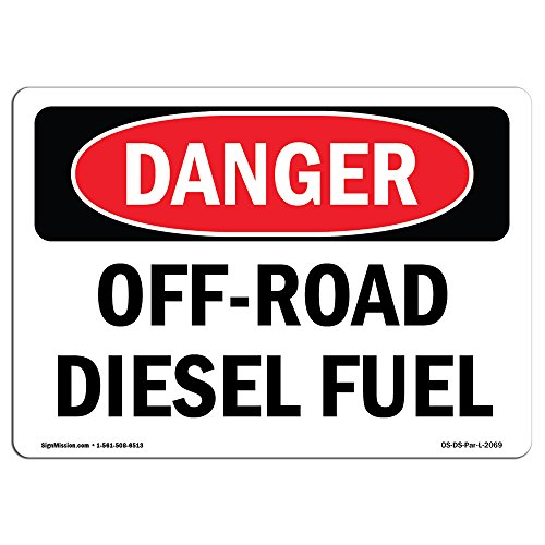 OSHA Danger Sign - Off-Road Diesel Fuel | Vinyl Label Decal | Protect Your Business, Construction Site, Warehouse & Shop Area |  Made in The USA