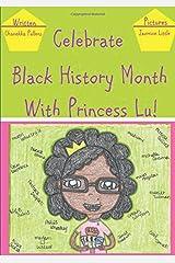 Celebrate Black History Month With Princess Lu! Paperback
