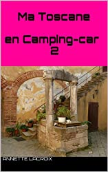 Ma Toscane en Camping-car 2