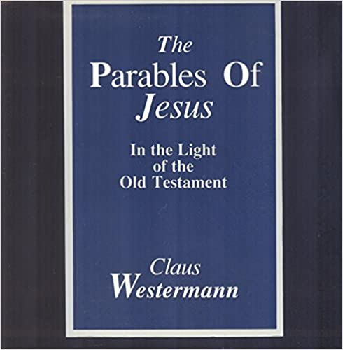 Book The Parables of Jesus in the Light of the Old Testament by Claus Westermann (1990-11-03)