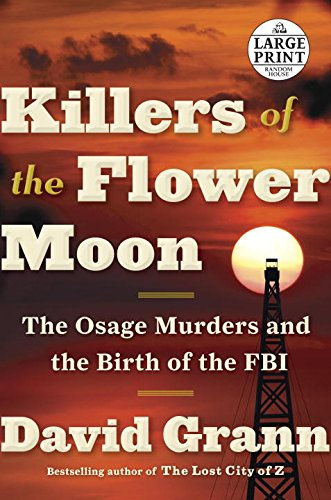 Killers of the Flower Moon: The Osage Murders and the Birth of the FBI (Random House Large Print)