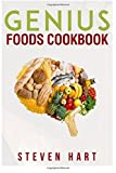 Genius Foods Cookbook: Become Smarter, Happier, and More Productive While Protecting Your Brain for Life (Steven Hart)