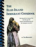 The Ellis Island Immigrant Cookbook, Tom Bernardin, 0962919810