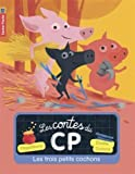 Les contes du CP, Tome 2 : Les trois petits cochons