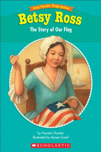 Betsy Ross Flag History - Easy Reader Biographies: Betsy Ross