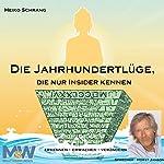 Die Jahrhundertlüge, die nur Insider kennen: Erkennen - Erwachen - Verändern | Heiko Schrang