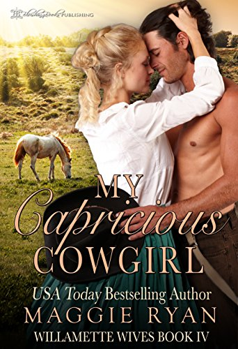 My Capricious Cowgirl (Willamette Wives Book 4)