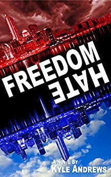Freedom/Hate (Freedom/Hate Series, Book 1) by [Andrews, Kyle]