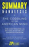 Summary & Analysis of The Coddling of the American Mind: How Good Intentions and Bad Ideas Are Setting Up a Generation for Failure | A Guide to the Book by Greg Lukianoff and Jonathan Haidt