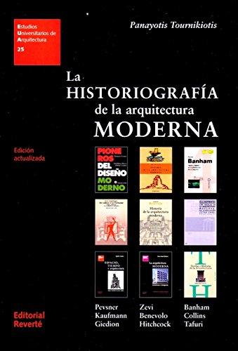 Descargar Libro La Historiografía De La Arquitectura Moderna Tournikiotis