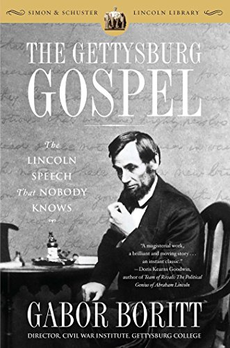 The Gettysburg Gospel: The Lincoln Speech That Nobody Knows (Simon & Schuster Lincoln Library) by Simon & Schuster