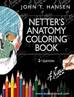 The Netter's Anatomy Coloring Book: Second Edition Updated Learn by Coloring