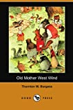 Old Mother West Wind, Thornton W. Burgess, 1406553336