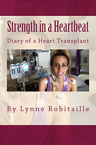 Strength in a Heartbeat: Diary of a Heart Transplant