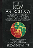 THE NEW ASTROLOGY A Savvy Blend Of Chinese and Western Astrologies: THE BIBLE OF WORLD ASTROLOGY