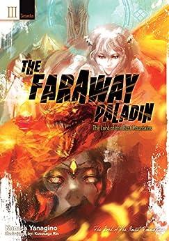 The Faraway Paladin: Volume 3 Secundus by [Yanagino, Kanata]